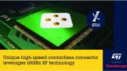 羅森伯格與意法半導體合作開發獨特的基于60GHz無線技術的高速非接觸式連接器