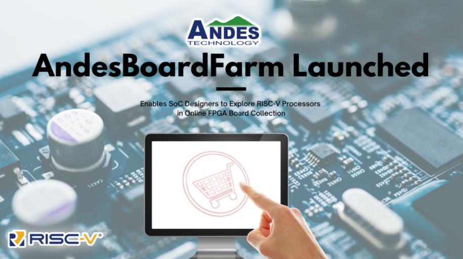 AndesBoardFarm提供SoC工程师透过远程在线FPGA开发板探索RISC-V处理器